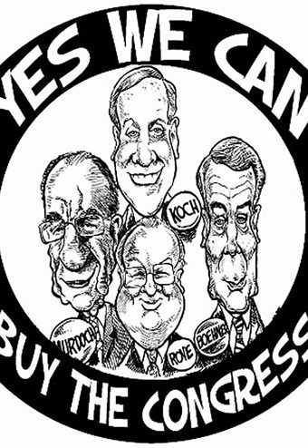 "Cartoon showing Koch & crew saying ""yes we can buy the congress"""