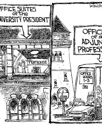 Cartoon showing how a university president gets a fine office suite, while an adjunct professor's only office is a small car